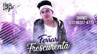 MC Ferrari - Frescurenta (DJ Hyago) Áudio Oficial