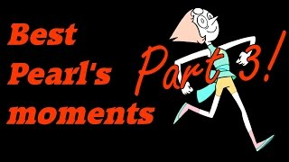 Pearl's Best Moments - Part 3