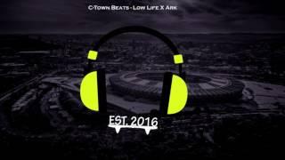 C-town Beats- Low Life X Ark