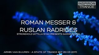 Roman Messer  Ruslan Radriges - Stronghold (Attila Syah Pres. Gamma Remix)