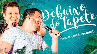 Cleber & Cauan – Debaixo Do Tapete Part. Israel & Rodolffo   Resenha (Ao Vivo em Goiânia)