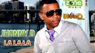"""Jhonny D""""La La La """" ★ Reggae 2011 New ★"""