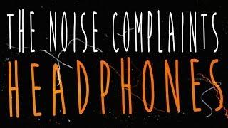 The Noise Complaints - Headphones (Official Video)