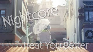 Nightcore - Treat You Better