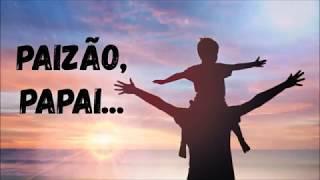 PAIZÃO, PAPAI | Dia dos Pais | Arautos do Rei | Informações na Descrição do vídeo!