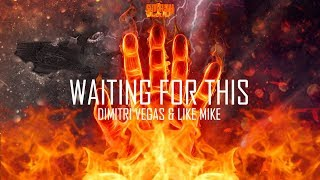 Dimitri Vegas & Like Mike - Waiting For This