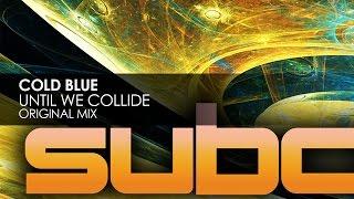 Cold Blue - Until We Collide [Teaser]