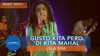 Isla Era   Gusto Kita Pero 'Di Kita Mahal   Official Music Video