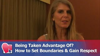 Being Taken Advantage Of? How to Set Boundaries & Gain Respect - by Kimberly Seltzer