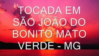 TOCADA EM SÃO JOÃO DO BONITO MG