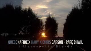 Quebonafide x Chris Carson x Niesamowity Blend - Pare Chwile