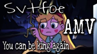 Starco AMV | you can be king again | svtfoe