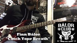 "Finn Bálor ""Catch Your Breath"" NXT theme guitar cover"
