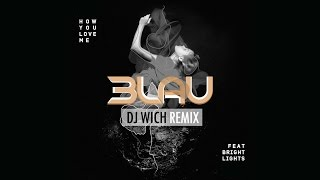 3LAU - How You Love Me ft. Bright Lights (DJ Wich remix)