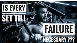 IS EVERY SET TILL FAILURE NECESSARY? - Dr. NIKHIL TARI'S EXPLANATION