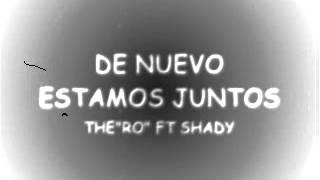 """DE NUEVO ESTAMOS JUNTOS-THE""""RO"""" FT SHADY  (RAP ROMANTICO)"""