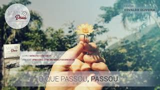 O QUE PASSOU, PASSOU - Minuto com Deus