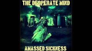 The Desperate Mind - 09. Where The Fuck Are You? (Amassed Sickness - New Album 2015)