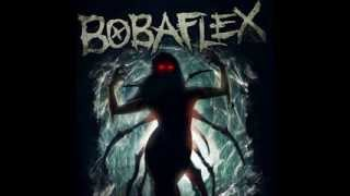 Bobaflex - I'm Glad Your Dead
