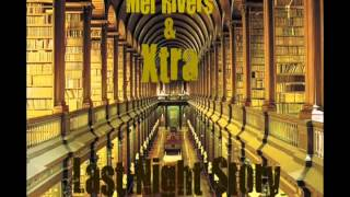 [Official Video] Mel Rivers & Xtra - Last Night Story
