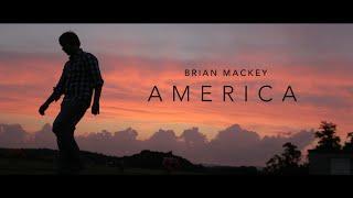 Brian Mackey - America (Official Video)