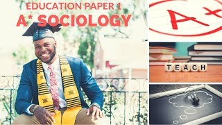 A* Sociology AQA: Paper 1 Education