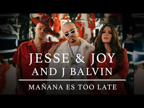Mañana Es Too Late de Jesse Y Joy Letra y Video