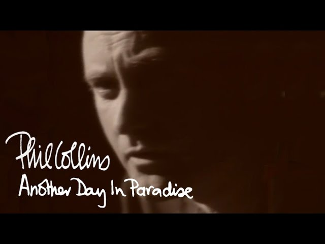 "Vídeo del tema ""another day in paradise"", del cantante phil collins"