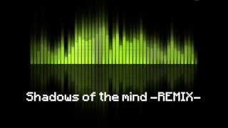 AnatheilPower  Shadows of the mind -REMIX-