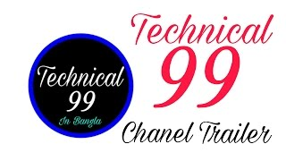 Technical 99|Chanel Tailer|Full Bangla Tech Chanel