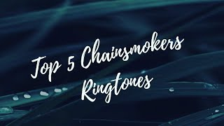 Top 5 best  Chainsmokers Ringtones/Sick Boy/Closer/All we Know/Paris/Dont Let Me( Insider Music HD)