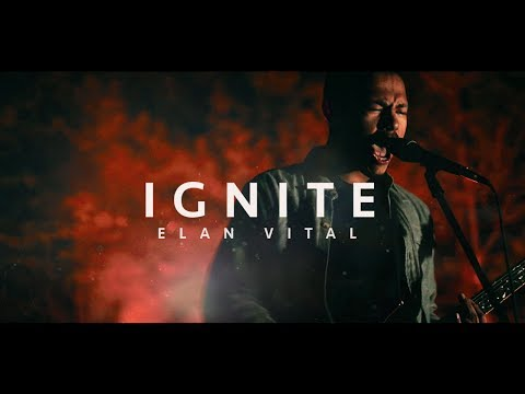 Ignite de Elan Vital Letra y Video