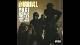 Yogi & Skrillex - Burial (feat. Pusha T, Moody Good, TrollPhace) (B&D EDIT)