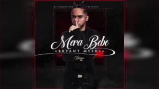 Bryant Myers - Mera Bebe | Audio Cover