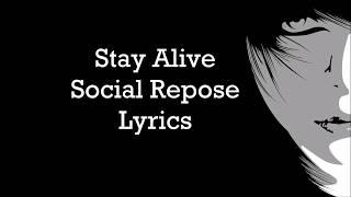 Social Repose - Stay Alive (LYRICS)
