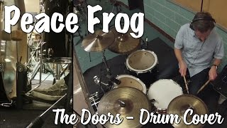 The Doors - Peace Frog Drum Cover