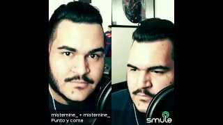 "Smule: Sing! Karaoke - ""Punto y Coma"" -Magnate y Valentino (Cover by Mister Nine)"