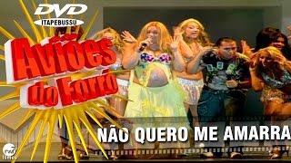 Aviões do Forró - 1º DVD Oficial - Não quero me amarrar