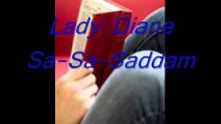 Lady Diane  Sa-sa-Saddam