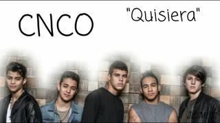 CNCO-QUISIERA (letra)