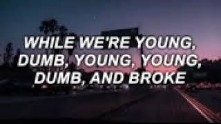 young dump and broke by khalid (w/lyrics)