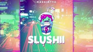 MADEINTYO - Uber Everywhere (Slushii Remix)