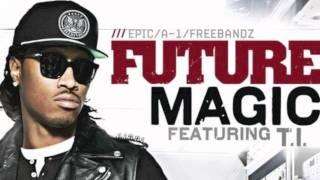 """Future f. T.I. - """"Magic"""" (Official Remix) [HD]"""