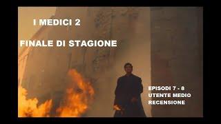 I MEDICI 2 - RECENSIONE FINALE DI STAGIONE