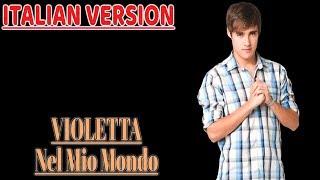 【Nel Mio Mondo】Violetta Sigla \ Opening「Italian Version」
