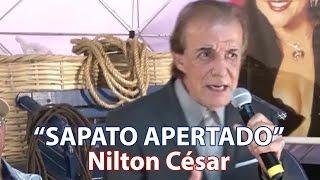 """""""SAPATO APERTADO"""" com NILTON CÉSAR"""