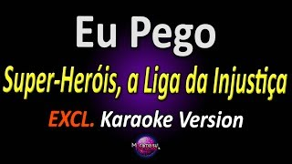 Super-Heróis, a Liga da Injustiça (Disaster Movie) - Eu Pego (Dating Song) (KARAOKE COMPLETO)