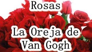 Rosas - La Oreja de Van Gogh