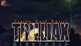 Trilliax: Two Minute Tips | Normal/Heroic | Legion Raid Basics