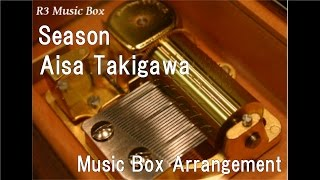 "Season/Aisa Takigawa [Music Box] (Anime ""The Seven Deadly Sins"" ED)"